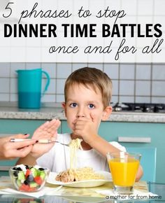5 phrases families can use that stop dinner time battles once and for all! Mealtimes don't need to cause even more stress so this is a great read if you need to deal with some picky eaters and find more harmony three times a day!