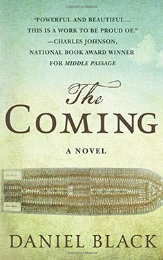 The Coming by Daniel Black - the story of a people's capture and sojourn from their homeland across the Middle Passage. Free Reading, Reading Lists, National Book Award Winners, Middle Passage, Fiction, Black Authors, Black Books, Book Signing, Book Nooks