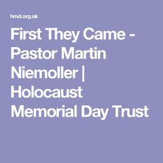 First They Came - Pastor Martin Niemoller | Holocaust Memorial Day Trust