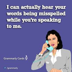 I can actually hear your words…