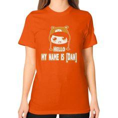HELLO MY NAME IS DAN Unisex T-Shirt (on woman)