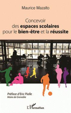 Concevoir des espaces scolaires pour le bien-être et la réussite / Maurice Mazalto Maurice, Movies, Movie Posters, Transmission, Architecture, Products, Collection, Global Warming, Popular Books