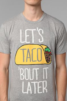Taco Bout It Later Tee Online Only