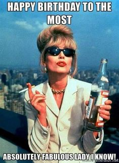 Picture: Joanna Lumley in 'Absolutely Fabulous.' Pic is in a photo gallery for Joanna Lumley featuring 15 pictures. Patsy Stone, Joanna Lumley, Happy Birthday Meme, Birthday Quotes, Birthday Greetings, Sister Birthday, Birthday Funnies, Happy Birthday Vintage, Birthday Congratulations