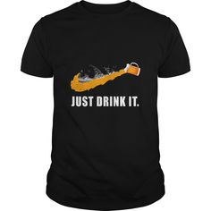 Beer Just Drink It T-Shirt Hoodie Sweatshirt & Gift Ideas - Funny Drinking Shirts - Ideas of Funny Drinking Shirts - Beer Just Drink It T-Shirt Hoodie Sweatshirt & Gift Ideas Funny Drinking Shirts, Funny Shirts, Beer Shirts, Shirt Store, Hoodies, Sweatshirts, Custom Shirts, Drinks, T Shirt