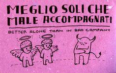 Learning Italian - Meglio soli che male accompagnati