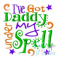 I've Got Daddy Under My Spell Embroidery Design - pinned by pin4etsy.com