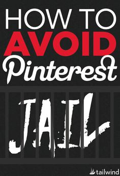 How to Avoid Pinterest Jail - Really an helpful information to protect your account.