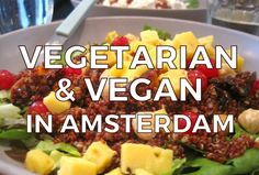 Searching for a vegetarian or vegan restaurant in Amsterdam? Here are 15 of our favorite Amsterdam vegetarian restaurants and most cafes in Amsterdam offer some vegetarian options on their menus.