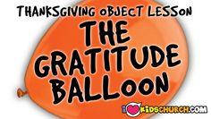 Thanksgiving Object Lesson: The Gratitude Balloon   I Love Kids Church