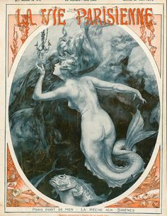 La Vie Parisienne mermaid cover La Peche aux Sirens, by Chéri Hérouard, June 1919 Alphonse Mucha, Mermaid Illustration, Illustration Art, Vintage Art, Vintage Posters, La Girl, Mermaid Tale, Mermaids And Mermen, Fantasy Mermaids