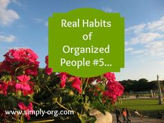 Real Habits of organized People #5...
