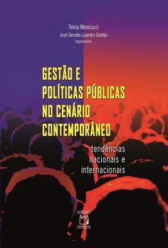 Gestão e Políticas Públicas no Cenário Contemporâneo: tendências nacionais e internacionais (PRINT) SOLICITAR/REQUEST: http://biblioteca.cepal.org/record=b1253447~S0*spi