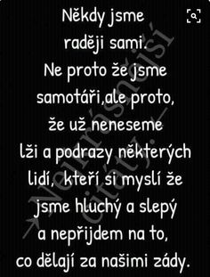 Moc dobře to znám I Am Sad, Sad Love, Words Can Hurt, Interesting Quotes, Wallpaper Quotes, Karma, Wise Words, Quotations, Motivational Quotes