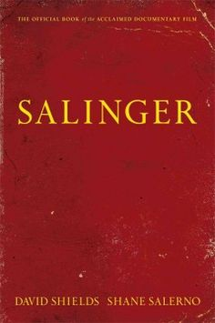 Salinger by David Shields & Shane Salerno; A companion to an international release of a major documentary film draws on extensive research and exclusive interviews in an oral biography that shares previously undisclosed aspects of the enigmatic writer's life, from his private relationships and service in World War II to his legal concerns and innermost secrets.