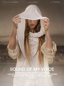 Sound of my Voice - loved this movie.  Brit Marling.