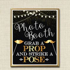 Photo Booth Sign, Black and Gold Party Decor, Wedding Party Sign, Grab a Prop & Strike a Pose, Graduation Party, Printable, INSTANT DOWNLOAD