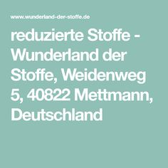 reduzierte Stoffe - Wunderland der Stoffe, Weidenweg 5, 40822 Mettmann, Deutschland