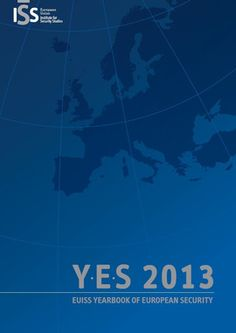 EUISS Yearbook of European Security : documents, facts, figures, maps / European Union Institute for Security Studies. -- Paris :  European Union Institute for Security Studies,  2013-.