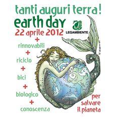 Tanti auguri Terra!   Earth day 2012