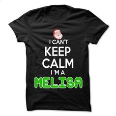 Keep Calm MELISA... Christmas Time - 0399 Cool Name Shi - #grey shirt #sweater for women. PURCHASE NOW => https://www.sunfrog.com/LifeStyle/Keep-Calm-MELISA-Christmas-Time--0399-Cool-Name-Shirt-.html?68278