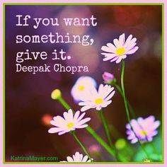 Yep, 'tis the secret of getting what you want...give it to others. www.facebook.com/loveswish