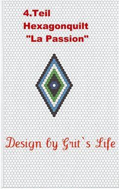 Grit's Life: 4.Teil Hexagonquilt La Passion