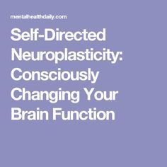 Self-Directed Neuroplasticity: Consciously Changing Your Brain Function Brain Injury Recovery, Stroke Recovery, Healthy Brain, Brain Health, Mental Health, Neuroplasticity Exercises, Essential Oils For Memory, Tramatic Brain Injury, Brain Connections