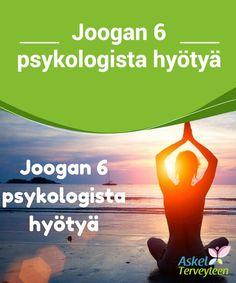Joogan 6 psykologista hyötyä   Ihmiset ovat #harjoittaneet joogaa jo tuhansia vuosia, ja se on #vähitellen saavuttanut suosiota monen ihmisen #päivittäisenä rutiinina.  #Terveellisetelämäntavat