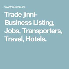 Trade jinni- Business Listing, Jobs, Transporters, Travel, Hotels.