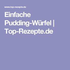 Einfache Pudding-Würfel | Top-Rezepte.de