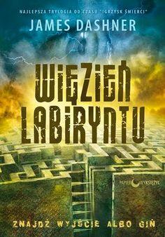 """Kocham książki ♥: """"Więzień labiryntu"""" James Dashner tom 1"""