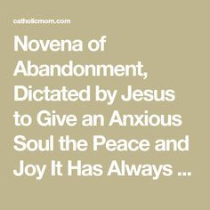 Novena of Abandonment, Dictated by Jesus to Give an Anxious Soul the Peace and Joy It Has Always Longed For - CatholicMom.com - Celebrating Catholic Motherhood