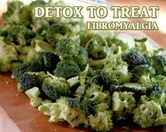DETOX TO TREAT FIBROMYALGIA By Ryantomlinson On 12 August 2013 In Diet, Education, Treatments When symptoms flare, Fibromyalgia can literall...