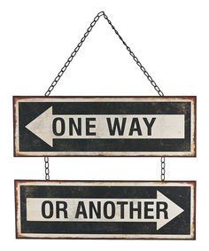 'One Way Or Another' Wall Sign | zulily
