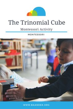 THE TRINOMIAL CUBE Montessori Activities  There are so many layers to Montessori.  No where is this more apparent than in the simplicity and elegance of the trinomial cube. While the primary aim may seem rather obvious, to build a little puzzle in a box, the secondary aim, an introduction to algebra and preparation for the proof of the formula (a+b+c)3, just blew us away. #montessori #montessorisensorial #sensorial