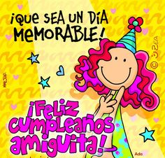 ¡Que sea un día memorable! Birthday Wishes Cards, Bday Cards, Birthday Quotes, Birthday Greetings, Happy Cake Day, Happy B Day, Happy Anniversary Quotes, Barbie Party, Happy Birthday Images
