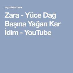 Zara - Yüce Dağ Başına Yağan Kar İdim - YouTube