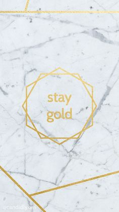 Stay gold, gold and granite quote for wallpaper on desktop, iphone, android, or mobile for free on the blog!