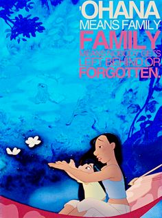 ohana lilo and stitch disney favorite saying...my fav. part of the movie was when nani was singing the song to lilo
