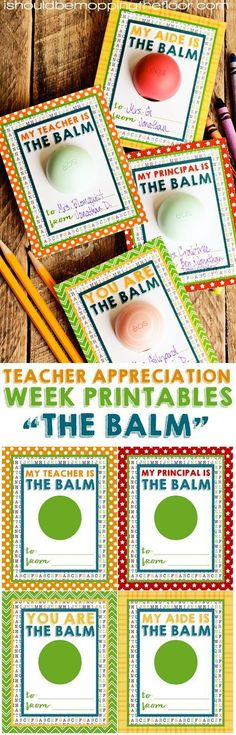 Free Balm Printables for Teacher Appreciation Week   Perfect for all of your school staff   Designed for an EOS Lip Balm.