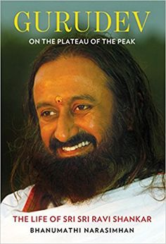 Gurudev: On the Plateau of the Peak: The Life of Sri Sri Ravi Shankar ebook is an attempt to fit the ocean in a teacup, offering readers a sip of infinity.