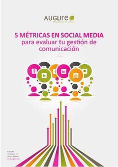 Metricas en social media para evaluar tu comunicación Libro blanco sobre las métricas en social media para evaluar la comunicación de tu empresa y mejorar su visibilidad en las redes sociales