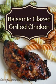 Balsamic Glazed Chicken - Perfect for the grill, in a skillet, or for baked chicken. This is our favorite go-to chicken recipe!