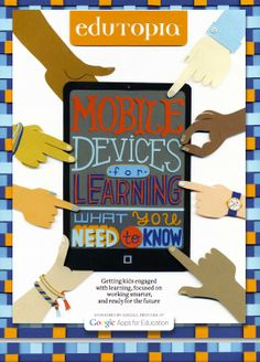 Learn how cellphones, e-book readers, and tablets are getting kids engaged with learning, focused on working smarter, and ready for the future.