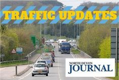 A temporary speed limit has been set up on the B3233 between Bideford and Barnstaple.    The road is one of the main routes between the two towns and traffic is expected to be slow this morning.  ...