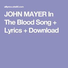 JOHN MAYER In The Blood Song + Lyrics + Download