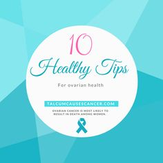 10 Healthy Tips for Ovarian Health. Protect yourself from ovarian cancer!