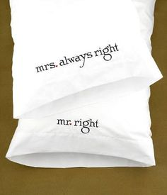 I WILL have these when I get married one day.. whoever it is.. I will still always be right.