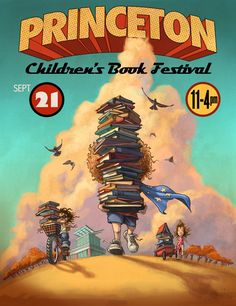 The 8th annual Princeton Children's Book Festival. Princeton, NJ. September 21, 2013. The official poster is designed by illustrator John Rocco.